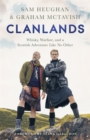 Clanlands : Whisky, Warfare, and a Scottish Adventure Like No Other - Book