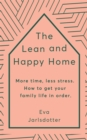 The Lean and Happy Home : More time, less stress. How to get your family life in order - Book