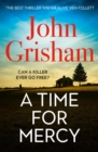 A Time for Mercy : John Grisham's latest scintillating bestselling courtroom drama