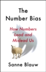 The Number Bias : How Numbers Lead and Mislead Us - Book