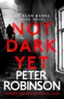 Not Dark Yet : DCI Banks 27 - Book