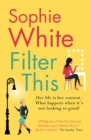 Filter This : The modern, witty debut everyone is talking about - eBook