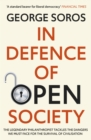 In Defence of Open Society : The Legendary Philanthropist Tackles the Dangers We Must Face for the Survival of Civilisation - eBook