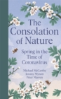 The Consolation of Nature : Spring in the Time of Coronavirus - Book