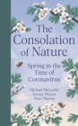 The Consolation of Nature : Spring in the Time of Coronavirus - eBook