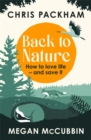 Back to Nature : How to Love Life - and Save It - Book