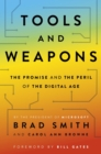 Tools and Weapons : The first book by Microsoft CLO Brad Smith, exploring the biggest questions facing humanity about tech - eBook
