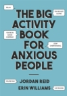The Big Activity Book for Anxious People - Book