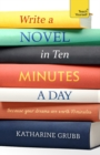 Write a Novel in 10 Minutes a Day : Acquire the habit of writing fiction every day - Book