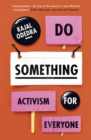 Do Something : Activism for Everyone - Book