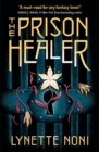 The Prison Healer : a dark, romantic fantasy from Australia's #1 YA author