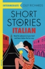 Short Stories in Italian  for Intermediate Learners : Read for pleasure at your level, expand your vocabulary and learn Italian the fun way! - Book