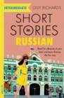 Short Stories in Russian for Intermediate Learners : Read for pleasure at your level, expand your vocabulary and learn Russian the fun way! - Book