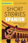 Short Stories in Spanish  for Intermediate Learners : Read for pleasure at your level, expand your vocabulary and learn Spanish the fun way! - Book