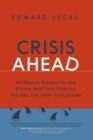 Crisis Ahead : 101 Ways to Prepare for and Bounce Back From Disasters, Scandals, and Other Emergencies - eBook