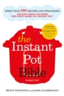 The Instant Pot Bible : The only book you need for every model of instant pot - with more than 350 recipes - Book