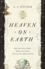 Heaven on Earth : How Copernicus, Brahe, Kepler, and Galileo Discovered the Modern World - eBook