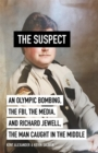 The Suspect : A contributing source for the film Richard Jewell - Book
