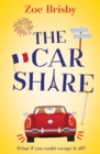 The Car Share : An absolutely IRRESISTIBLE feel-good novel about second chances