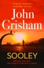 Sooley : The New Blockbuster Novel From Bestselling Author John Grisham