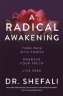 A Radical Awakening : Turn Pain into Power, Embrace Your Truth, Live Free - Book