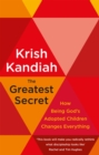 The Greatest Secret : How being God's adopted children changes everything - Book