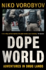 Dopeworld : Adventures in Drug Lands - eBook