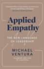 Applied Empathy : The New Language of Leadership - Book