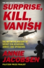 Surprise, Kill, Vanish : The Definitive History of Secret CIA Assassins, Armies and Operators - eBook