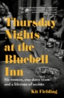 Thursday Nights at the Bluebell Inn : Six ordinary women tell their hidden stories of love and loss - eBook
