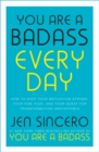 You Are a Badass Every Day : How to Keep Your Motivation Strong, Your Vibe High, and Your Quest for Transformation Unstoppable - Book