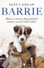 Barrie : How a rescue dog and her owner saved each other - eBook