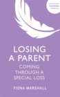 Losing a Parent : Coming Through a Special Loss - Book