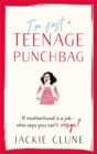 I'm Just a Teenage Punchbag : THE BIG NEW COMIC NOVEL FOR A GENERATION - Book