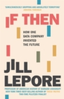 If Then : How One Data Company Invented the Future - Book