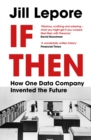 If Then : How One Data Company Invented the Future - eBook