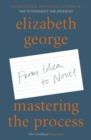 Mastering the Process : From Idea to Novel - eBook
