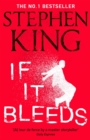 If It Bleeds : four irresistible new stories from the master, including the standalone sequel to THE OUTSIDER - eBook