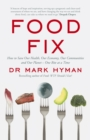 Food Fix : How to Save Our Health, Our Economy, Our Communities and Our Planet - One Bite at a Time - Book