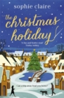 The Christmas Holiday : The perfect heart-warming read full of festive magic - Book
