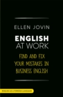 English at Work : Find and Fix your Mistakes in Business English as a Foreign Language - Book
