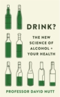 Drink? : The New Science of Alcohol and Your Health - Book