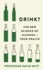 Drink? : The New Science of Alcohol and Your Health - eBook
