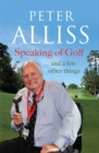 Speaking of Golf : ...and a few other things - Book