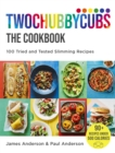 Twochubbycubs The Cookbook : 100 Tried and Tested Slimming Recipes - Book