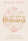 The Little Book of Bhavana : Thai Secrets of Everyday Resilience - Book