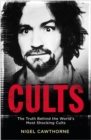 Cults : The World's Most Notorious Cults - eBook