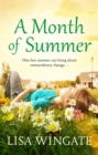 A Month of Summer : A hopeful, heartwarming summer read from the bestselling author of Before We Were Yours - eBook