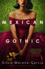 Mexican Gothic : a mesmerising historical Gothic fantasy set in 1950s Mexico