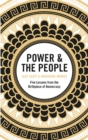 Power & the People : Five Lessons from the Birthplace of Democracy - Book
